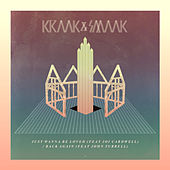 Just Wanna Be Loved / Back Again by Kraak & Smaak