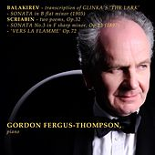 Balakirev: Transcription of Glinka's 'The Lark' - Sonata in B Flat Minor (1905) - Scriabin: Two Poems, Op. 32 - Sonata No. 3 (1897) - Vers al Flamme by Gordon Fergus-Thompson