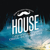 7 Days of House Music (Day 3: Chill-Out & Lounge) by Various Artists