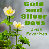 Gold and Silver Days: Irish Favorites by The O'Neill Brothers Group