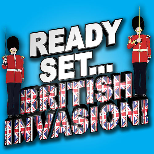 Ready, Set.. British Invasion! by Various Artists