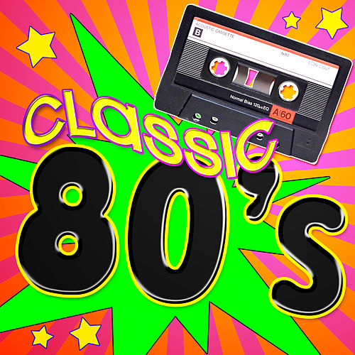 Classic 80's by Various Artists