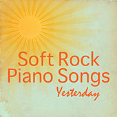 Soft Rock Piano Songs: Yesterday by The O'Neill Brothers Group