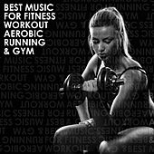 Best Music for Fitness Workout Aerobic Running & Gym by Various Artists