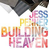 Building Heaven by Jess Penner
