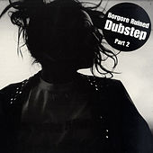 Ruined Dubstep Part 2 - EP by Various Artists