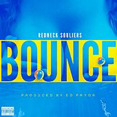 Bounce by Redneck Souljers