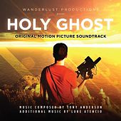 Holy Ghost (Original Motion Picture Soundtrack) by Tony Anderson