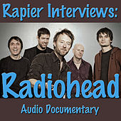 Rapier Interviews: Radiohead Audio Documentary by Radiohead