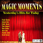 Magic Moments - Yesterday's Hits for Today von Various Artists