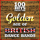 100 Hits from the Golden Age of British Dance Bands 1923-1939 von Various Artists