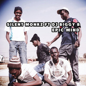 Epic Mind (feat. DJ Biggy B) by Silent Monkz