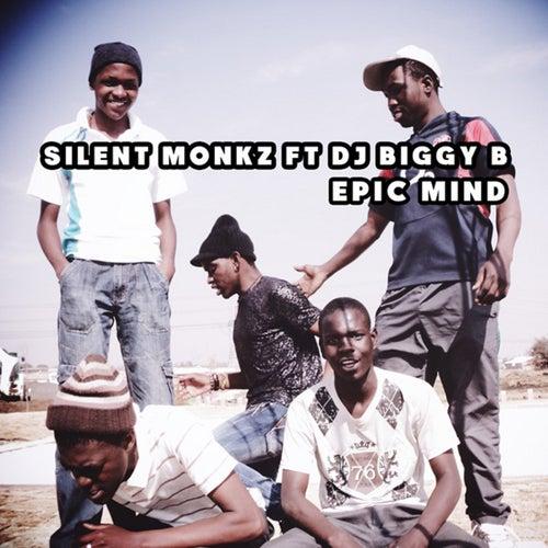 Epic Mind (feat. DJ Biggy B) by Silent Monkz