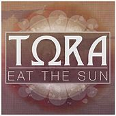 Eat the Sun by Tora