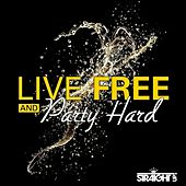 Live Free and Party Hard by Various Artists