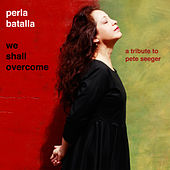 We Shall Overcome by Perla Batalla