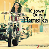 K-Town Queen: Hansika by Various Artists