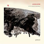 Excelsior by Fifth House Ensemble