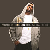 This Is How I Do It by Montell Jordan