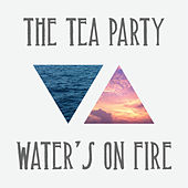 Water's On Fire by The Tea Party