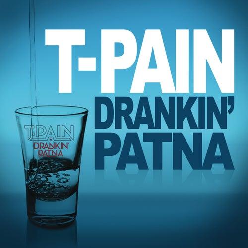Drankin' Patna von T-Pain