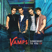 Somebody To You by The Vamps (UK)