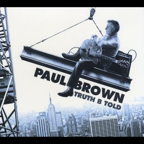 Truth B Told (Bonus Version) by Paul Brown