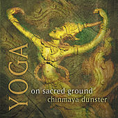 Yoga on Sacred Ground by Chinmaya Dunster