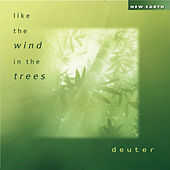 Like the Wind in the Trees by Deuter