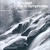 Schubert: The Ten Symphonies by Academy of St. Martin in the Field
