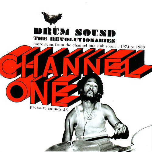 Drum sound - More Gems From the Channel One Dub Room 1974 -1980 by The Revolutionaries