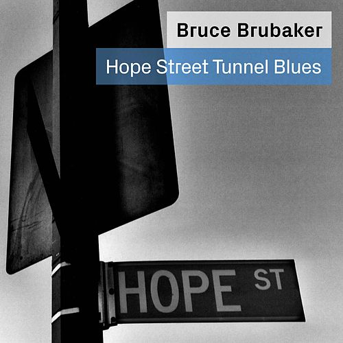 Hope Street Tunnel Blues: Music for Piano By Philip Glass and Alvin Curran by Bruce Brubaker