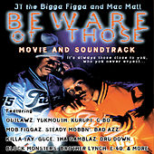 Beware Of Those - Movie Soundtrack von Mac Mall