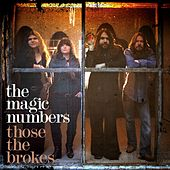 Those The Brokes by The Magic Numbers