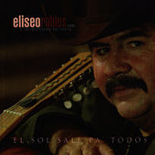El Sol Sale Pa' Todos by Eliseo Robles