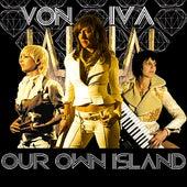 Our Own Island by Von Iva