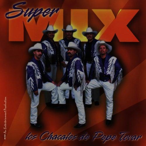 Super Mix by Los Chacales de Pepe Tovar