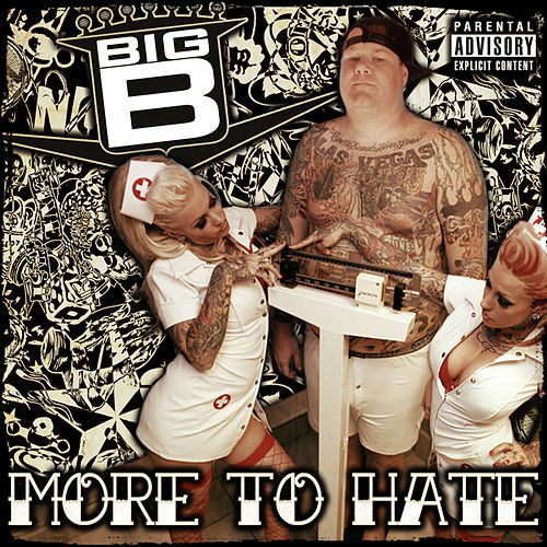 More To Hate by Big B