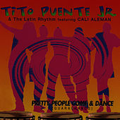 Pretty People Come & Dance (Guarachando) by Tito Puente Jr.