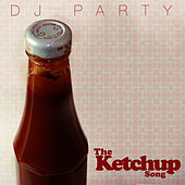 The Ketchup Song by DJ Party