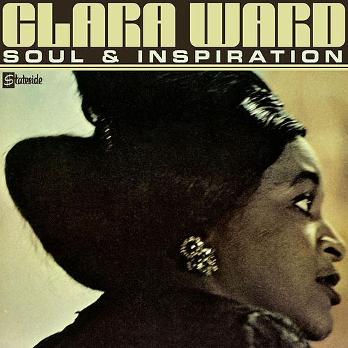 Soul And Inspiration by Clara Ward