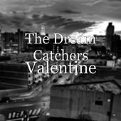 Valentine by Dream Catchers