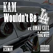 It Wouldn't Be L.A. (feat. Young West & Omar Cruz) by Kam