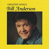 Greatest Songs by Bill Anderson