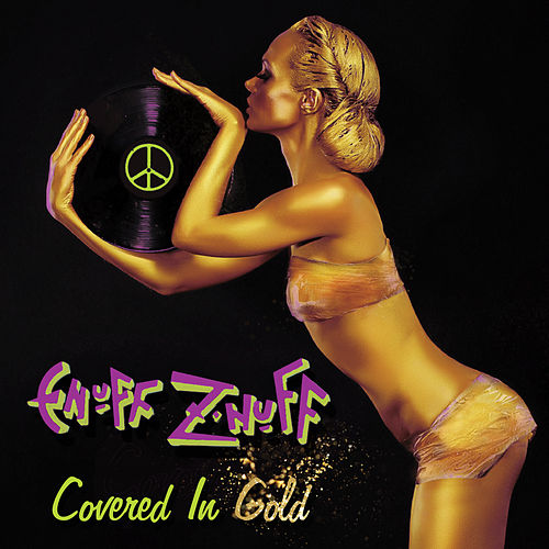 Covered in Gold von Enuff Z'Nuff