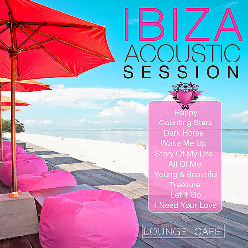 Ibiza Acoustic Session by Lounge Cafe