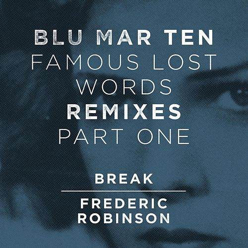 Famous Lost Words Remixes, Pt. 1 by Blu Mar Ten
