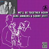 We'll Be Together Again by Gene Ammons