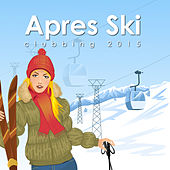 Après Ski Clubbing 2015 by Various Artists