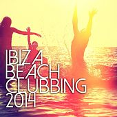 Ibiza Beach Clubbing 2014 - EP by Various Artists